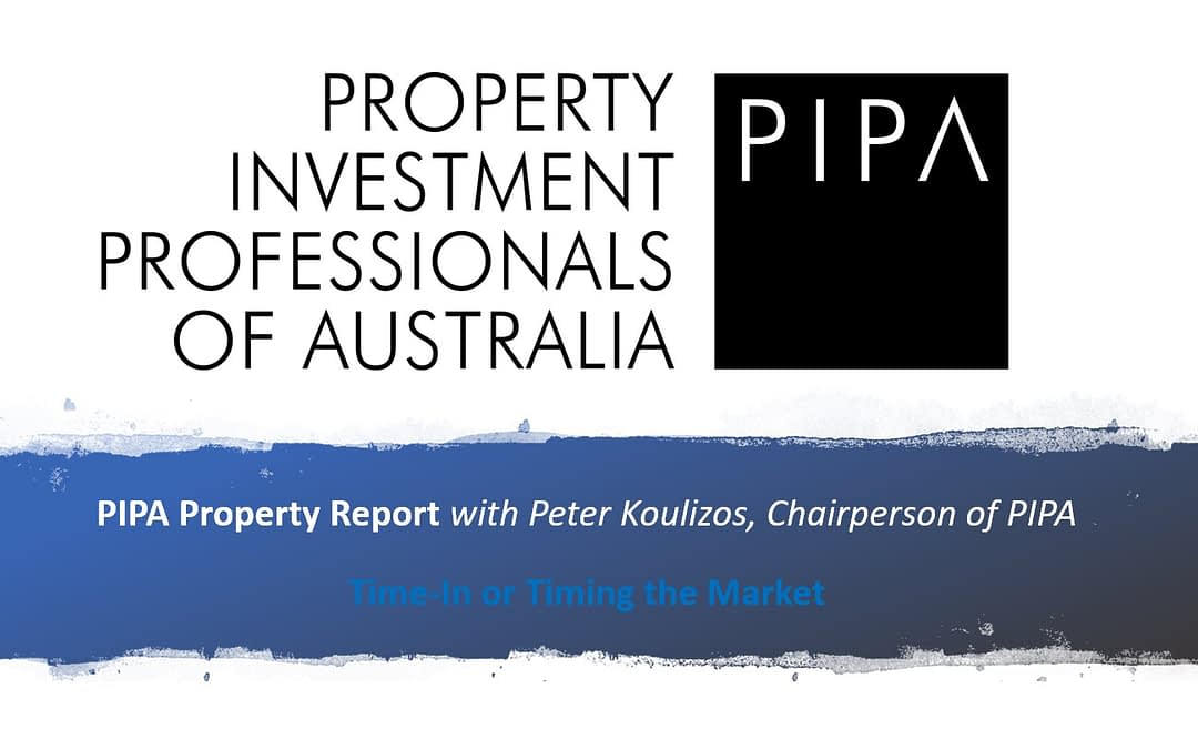 PIPA Property Report – Time-In or Timing the Market